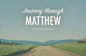Journey Through the Gospel of Matthew